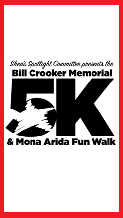 Shea's Annual Bill Crooker Memorial 5K Race & Mona Arida Fun Walk